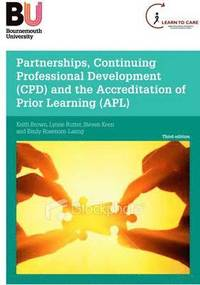 Partnerships, Continuing Professional Development (CPD) and the Accreditation of Prior Learning (APL) (häftad)