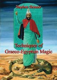 Techniques of Graeco-Egyptian Magic (inbunden)