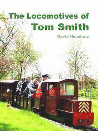The Locomotives of Tom Smith (häftad)