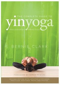 The Complete Guide to Yin Yoga - WordPress.com