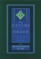 The Phenomenon of Life: The Nature of Order, Book 1 (inbunden)
