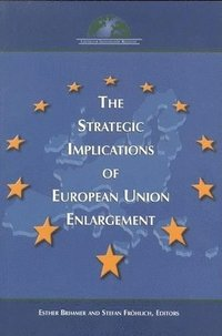 The Strategic Implications of European Union Enlargement (häftad)