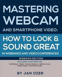 Mastering Webcam and Smartphone Video (häftad)