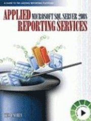 Applied Microsoft SQL Server 2008 Reporting Services (häftad)