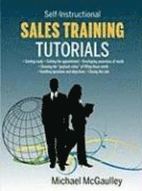 Sales Training Tutorials: 25 Tutorials Include Consultative Selling Skills; Get Past Gatekeeper to Prospects; Spot Buying Signals; Handle Questi (häftad)