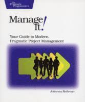 Manage It! Your Guide to Modern, Pragmatic Project Management (häftad)