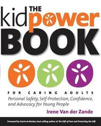 The Kidpower Book for Caring Adults: Personal Safety, Self-Protection, Confidence, and Advocacy for Young People (häftad)