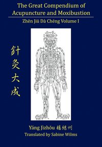 The Great Compendium of Acupuncture and Moxibustion Vol. I (häftad)