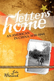 Letters Home: An American in China: 1939-1944 (häftad)