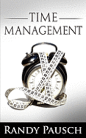 Time Management By Randy Pausch (The Author Of The Last Lecture) (häftad)