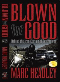 Blown For Good: Behind the Iron Curtain of Scientology (e-bok)