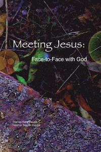 Meeting Jesus: Face-to-Face with God (häftad)