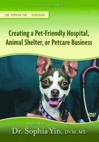 Creating the Pet-Friendly Hospital, Animal Shelter, or Petcare Business (inbunden)