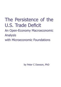 The Persistence of the U.S. Trade Deficit: An Open-Economy Macroeconomic Analysis with Microeconomic Foundations (inbunden)