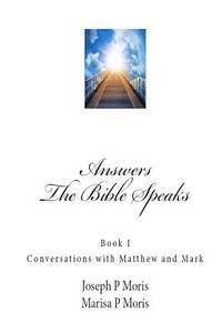 The Bible Speaks: Book I: Conversations with Matthew and Mark (häftad)