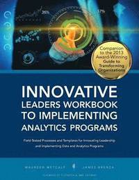 Innovative Leaders Workbook to Implementiung Analytics Programs (häftad)