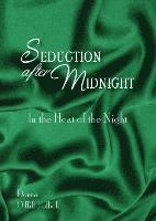 Seduction After Midnight: In the Heat of the Night (häftad)