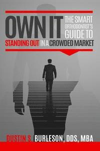 Own It: The Smart Orthodontist's Guide to Standing Out in a Crowded Market (häftad)