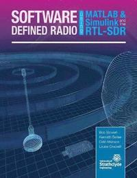 Software Defined Radio Using MATLAB &; Simulink and the RTL-SDR (häftad)
