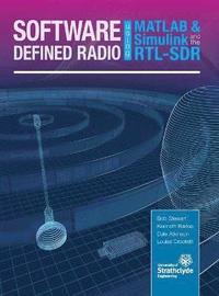 Software Defined Radio Using MATLAB &; Simulink and the Rtl-Sdr (inbunden)