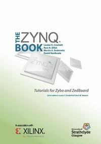 The Zynq Book Tutorials for Zybo and Zedboard (häftad)