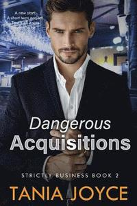 Dangerous Acquisitions: Strictly Business: Book 2 (häftad)