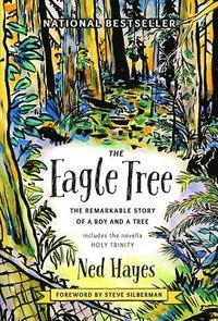 The Eagle Tree: The Remarkable Story of a Boy and a Tree (inbunden)