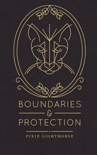 Boundaries & Protection (häftad)