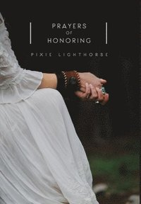 Prayers of Honoring (inbunden)