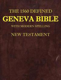 The 1560 Defined Geneva Bible (inbunden)