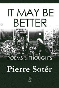 It May Be Better: Poems & Thoughts (häftad)