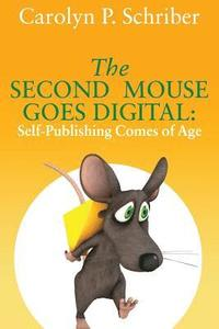 The Second Mouse Goes Digital: Self-Publishing Comes of Age (häftad)