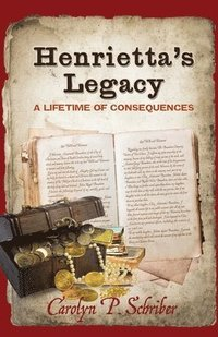 Henrietta's Legacy: A Lifetime of Consequences (häftad)