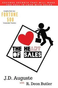 The Heart Of Sales: The skills you need to succeed and the stories that make it all worthwhile (häftad)
