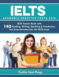 Ielts Academic Practice Tests 2018 - Trellis Test Prep