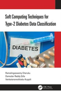 Soft Computing Techniques for Type-2 Diabetes Data Classification (e-bok)