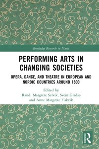 Performing Arts in Changing Societies (e-bok)