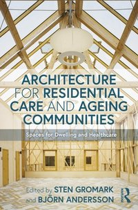 Architecture for Residential Care and Ageing Communities (e-bok)