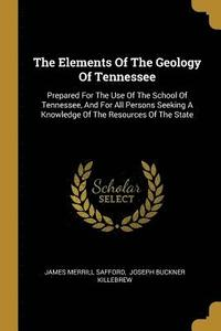 The Elements Of The Geology Of Tennessee (häftad)