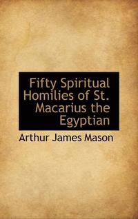 Fifty Spiritual Homilies of St. Macarius the Egyptian (inbunden)