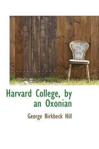 Harvard College, by an Oxonian (inbunden)