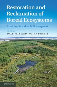 Restoration and Reclamation of Boreal Ecosystems (inbunden)