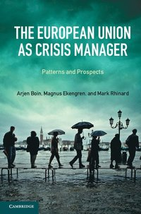The European Union as Crisis Manager (inbunden)