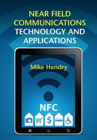 Near Field Communications Technology and Applications (inbunden)
