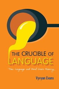 The Crucible of Language (inbunden)