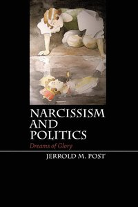 Narcissism and Politics (häftad)