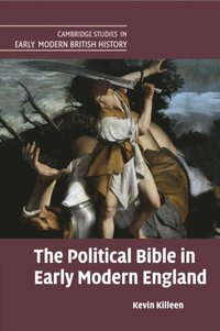 The Political Bible in Early Modern England (häftad)