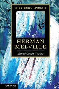 The New Cambridge Companion to Herman Melville (häftad)