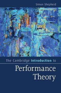The Cambridge Introduction to Performance Theory (häftad)