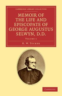 Memoir of the Life and Episcopate of George Augustus Selwyn, D.D. (häftad)